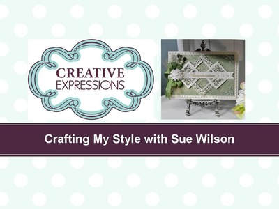 Crafting My Style with Sue Wilson – Letter Pressed Buckle Card for Creative Expressions
