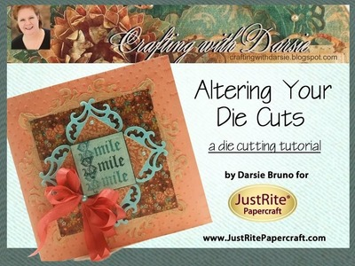 JustRite Papercraft A Die Cutting Tutorial by Darsie Bruno