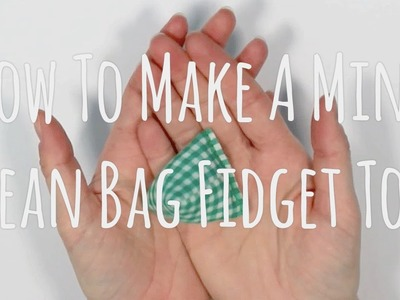 How To Make A Mini Bean Bag Fidget Toy | SpeckledSkin