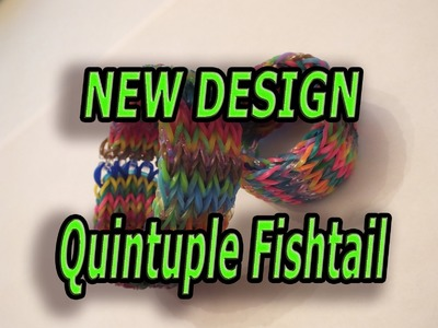 NEW DESIGN, Quintuple Fishtail, Rainbow Loom, Bracelet, How to make