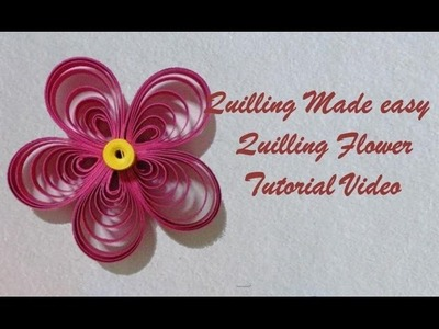 Quilling Made Easy # How to make Beautiful Pink Flower using Paper -Paper Quilling Art