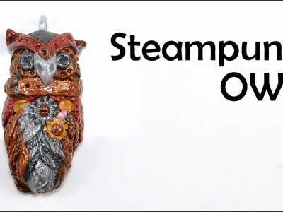 Small steampunk owl - polymer clay TUTORIAL