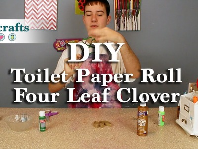 How to Make a Toilet Paper Roll Four Leaf Clover