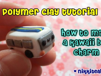How To Make a Kawaii Bus Charm {polymer clay tutorial}