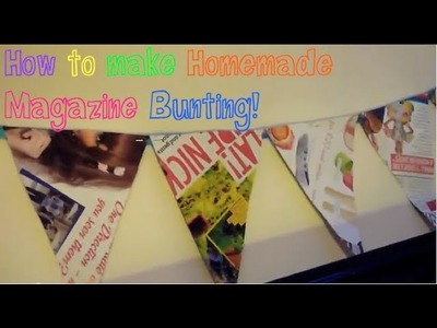 How To Make Homemade Magazine Bunting!
