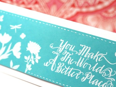 You Make the World a Better Place -- Make a Card Monday #250
