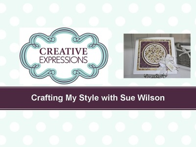 Craft Dies by Sue Wilson -- Tutorial Video; High Low Stained Glass Card for Creative Expressions