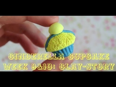 Polymer Clay Cinderella Cupcake Tutorial: Week9&10~Clay-Story