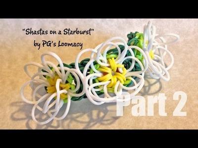 Shastas on a Starburst on the Rainbow Loom Part 2