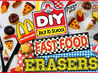 Back To School: DIY Fast Food Erasers! | McDonald's Cheese Burger & Fries, Pizza Hut, Sonic!