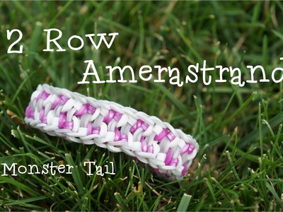 Easy 2 Row Amerastrand Variation Monster Tail By Rainbow Loom Tutorial