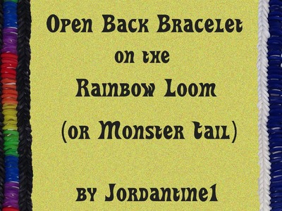 New Open Back Bracelet - Rainbow Loom, Monster Tail, Fun Loom, Crazy Loom