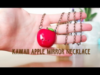 Polymer Clay Kawaii Apple Mirror Necklace Charm Tutorial | Pasteldaisy