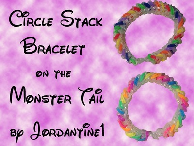 Circle Stack Bracelet made on the Monster Tail -Rainbow Loom