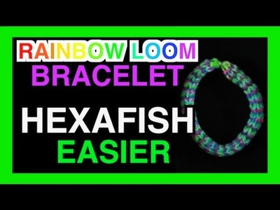 HEXAFISH Rainbow Loom Bracelet Tutorial - How to make a Rainbow Loom Hexafish Designs