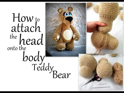 How to sew the head onto the body of Amigurumi Teddy Bear.