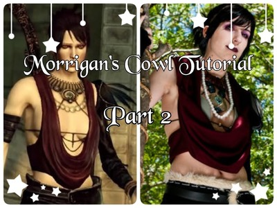 Morrigan's Cowl Tutorial - Part 2 (Dragon Age: Origins)