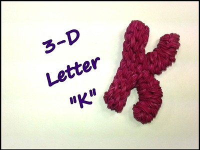 "3-D Letter ""K"" Tutorial by feelinspiffy (Rainbow Loom)"