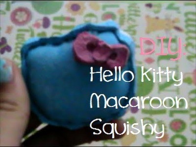 DIY: Hello Kitty Macaroon Squishy!