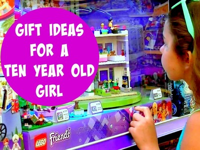 Birthday Gift Ideas for a 10 year old girl