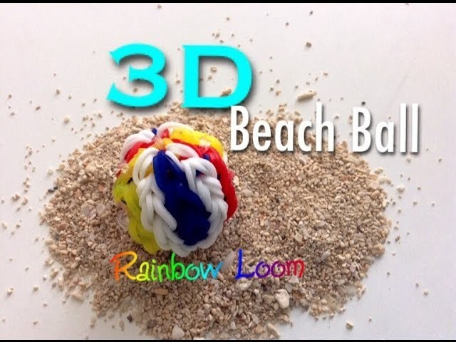 BOUNCY Rainbow Loom 3D Beach Ball