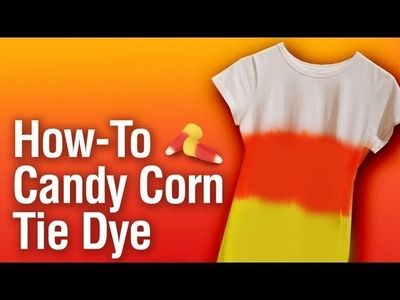 How-To Make A Candy Corn Tie Dye Shirt
