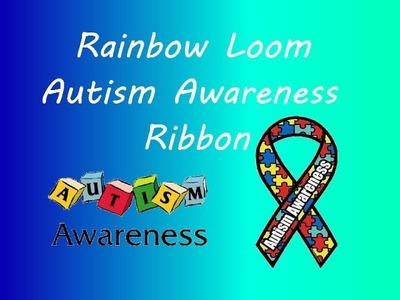 Rainbow Loom Autism Ribbon