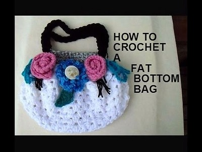 CROCHET: FAT BOTTOM BAG, 3 stitch decrease, Easiest Bag Handles
