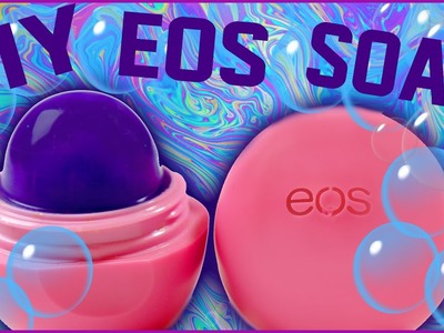 DIY EOS Soap! | Easily Make EOS Soap! | Perfect For School or Work!