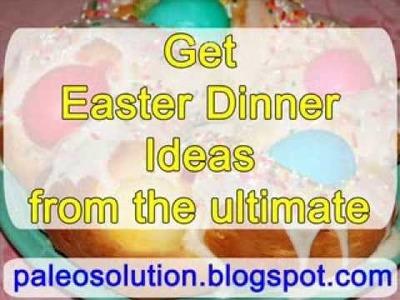 Easter Dinner Ideas - Paleo Recipe Book