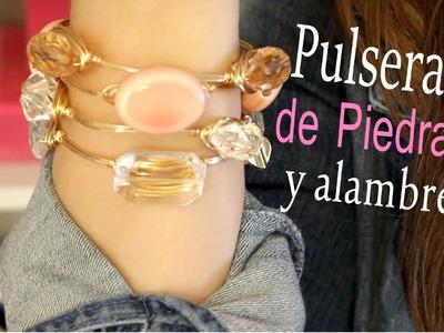 Pulseras de Piedras y Alambre - DIY Bracelet with stones and wire