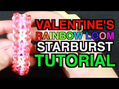 Starburst Rainbow Loom Bracelet Tutorial ♡ Step by Step EASY ♡ VALENTINE'S DAY EDITION ♡