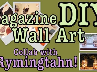 DIY: EASY MAGAZINE WALL ART DECOR! | Collab with Rymingtahn!