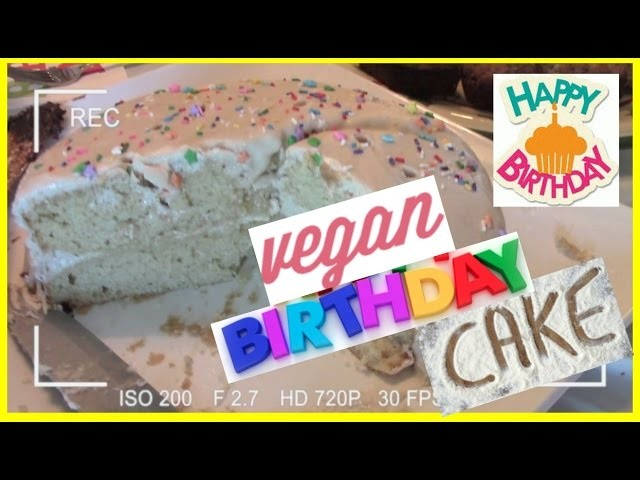 HOW TO MAKE A VEGAN BIRTHDAY CAKE
