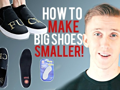 How To Make Big Shoes Fit Smaller!