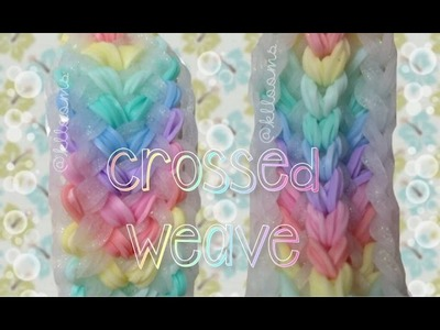 NEW Rainbow Loom Crossed Weave Bracelet Tutorial | How To