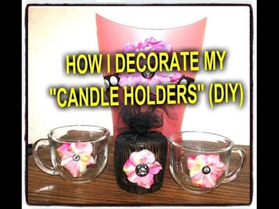 HOW I DECORATE MY CANDLE HOLDERS
