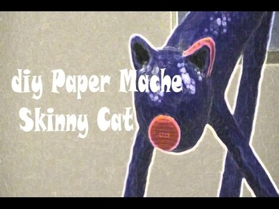 How to Make a Skinny Paper Mache Cat
