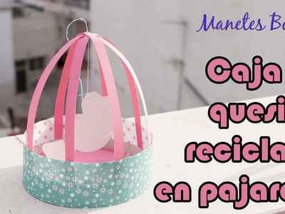 Pajarera hecha con caja de quesitos | Tutorial DIY