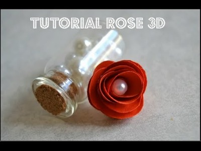 ROSE 3D TUTORIAL , SIZZIX, FLOWERS TUTORIAL