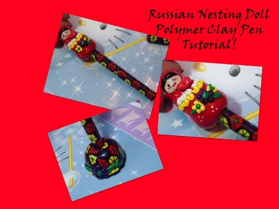 Russian Nesting Doll Polymer Clay Pen Tutorial!