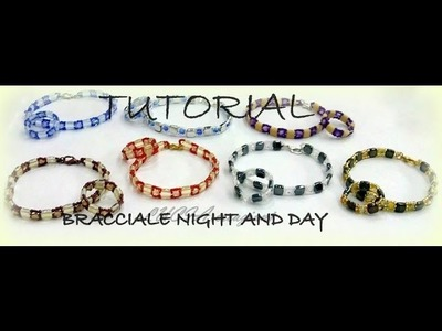 TUTORIAL. .  BRACCIALE NIGHT AND DAY
