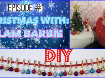 CHRISTMAS WITH: Glam Barbie Episode #1 DIY❄