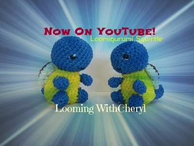 Rainbow Loom SQUIRTLE - Loomigurumi - Looming WithCheryl