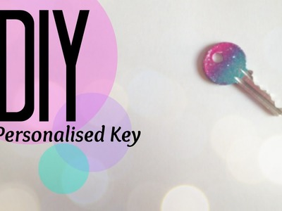 DIY| Personalise Your Key