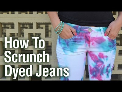 How To Scrunch Dyed Jeans