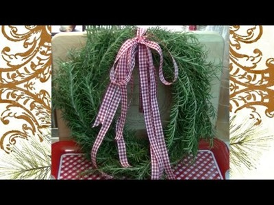 Making a Fresh Rosemary Wreath ~ Noreen's Garden