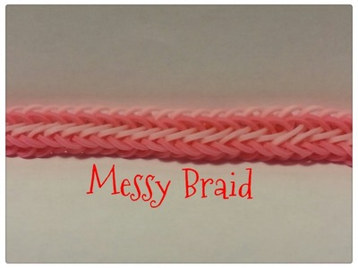 Rainbow Loom - Messy Braid - Original Design