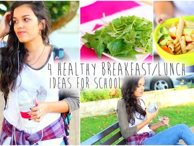 Back to School: 4 Healthy Breakfast.Lunch Ideas !