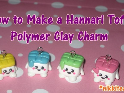 How to Make a Hannari Tofu Polymer Clay Charm!